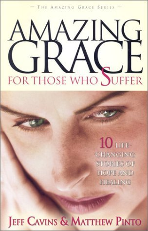 Amazing Grace for Those Who Suffer by Jeff Cavins