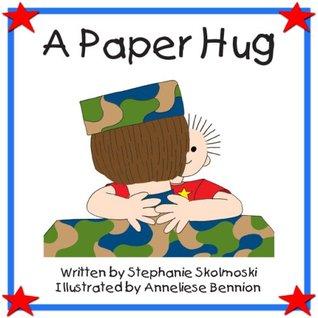 A Paper Hug by Stephanie Skolmoski