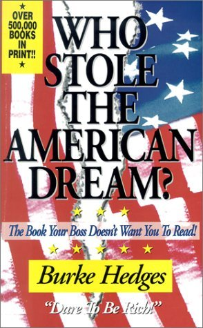 Who Stole the American Dream? by Burke Hedges