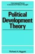Political Development Theory: The Contemporary Debate (International series in social & political thought)