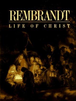 Rembrandt Life of Christ