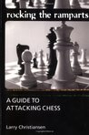 Rocking the Ramparts: A Guide to Attacking Chess