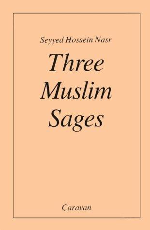 Three Muslim Sages by Seyyed Hossein Nasr