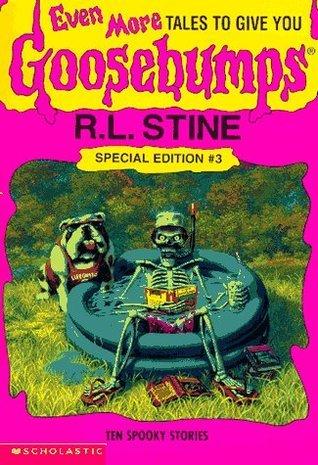 Even More Tales to Give You Goosebumps: Ten Spooky Stories (Goosebumps Special Edition, No. 3)