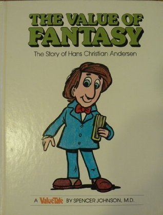 The Value of Fantasy: The Story of Hans Christian Andersen