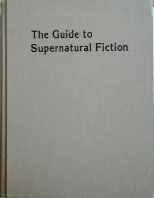 The Guide to Supernatural Fiction
