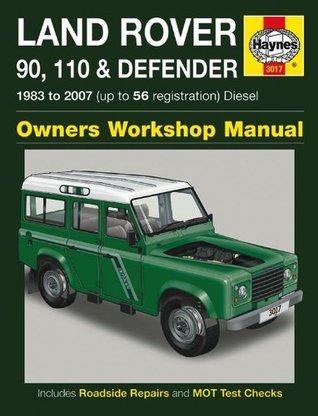 Land Rover 90, 110 & Defender Diesel Service & Repair Manual: 1983 to 2007. Mark Coombs, Steve Rendle
