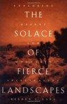 The Solace of Fierce Landscapes by Belden C. Lane