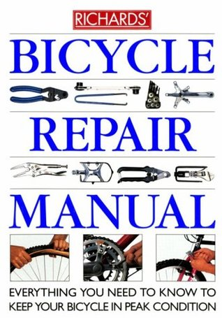 bicycle repair manual everything you need to know to keep your rh goodreads com bike repair manual download bike repair manual pdf