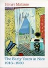 Henri Matisse: The early years in Nice, 1916-1930