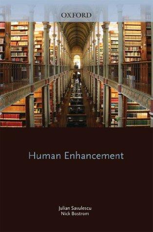 Ebook Human Enhancement by Julian Savulescu DOC!