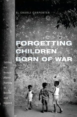 forgetting-children-born-of-war-setting-the-human-rights-agenda-in-bosnia-and-beyond