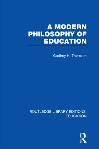 A Modern Philosophy of Education: Volume 32
