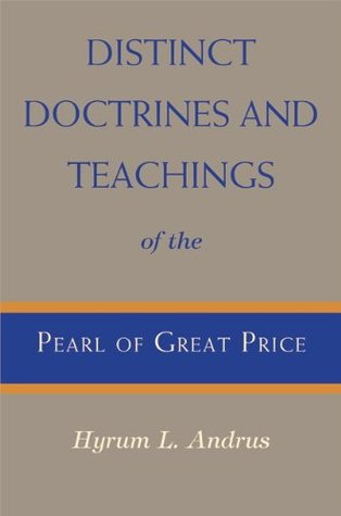 Distinct Doctrines and Teachings of the Pearl of Great Price