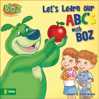 Let's Learn Our ABCs with BOZ (BOZ Series)