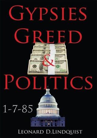 Gypsies Greed & Politics