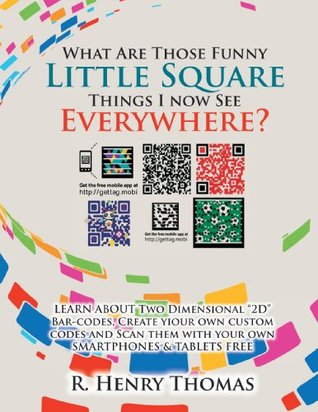 What Are Those Funny Little Square Things I now See Everywhere?: Smartphone Barcoding Technology