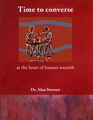 Time to converse : At the Heart of Human Warmth