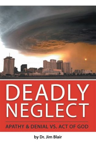 Deadly Neglect: Apathy & Denial VS. Act of God