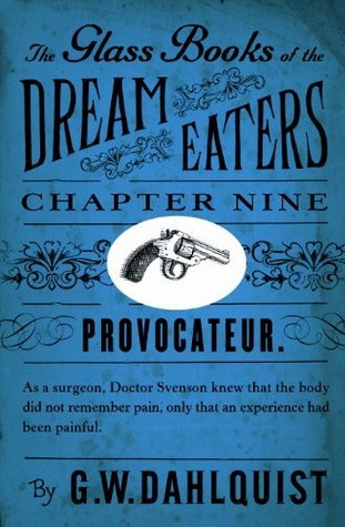 The Glass Books of the Dream Eaters (Chapter 9 Provocateur)