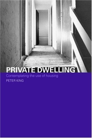 Private Dwelling: Contemplating the Use of Housing (Housing, Planning and Design Series)