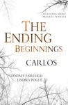 The Ending Beginnings: Carlos (The Ending, #0.1)