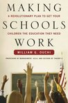 Making Schools Work: A Revolutionary Plan to Get Your Children the Educ