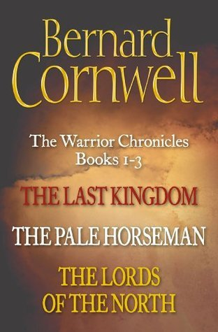 The Warrior Chronicles Books 1-3 (The Last Kingdom, The Pale Horseman, The Lords of the North)