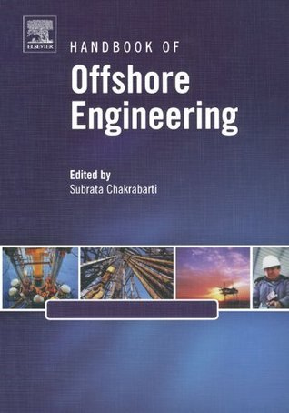 Handbook of Offshore Engineering (2-volume set) (Elsevier Ocean Engineering Series)