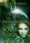 Creature Worlds: Solar Slick