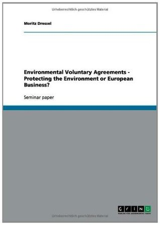 Environmental Voluntary Agreements - Protecting the Environment or European Business?