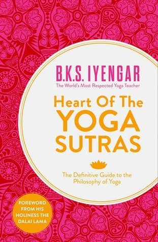 Heart of the Yoga Sutras: The Definitive Guide to the Philosophy of Yoga