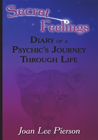 Secret Feelings:Diary of a Psychic's Journey Through Life