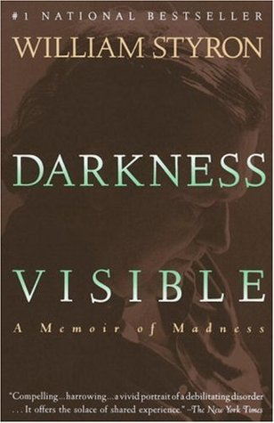 Darkness Visible 01/05/2011: A Memoir of Madness