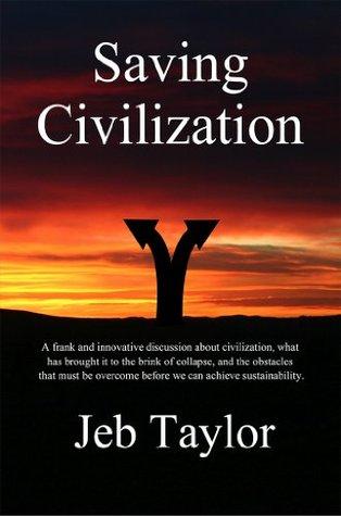 Saving Civilization: In Pursuit of Sustainability