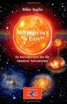 Astrophysics is Easy! by Mike Inglis
