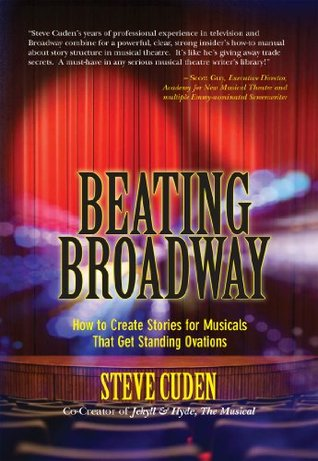 beating-broadway-how-to-create-stories-for-musicals-that-get-standing-ovations