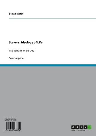 Stevens' Ideology of Life: The Remains of the Day