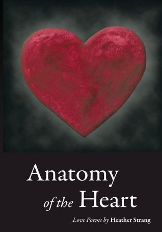 Anatomy of the Heart:Love Poems