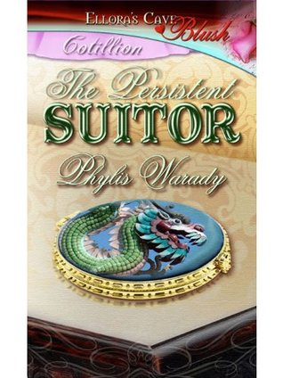 The Persistent Suitor By Phylis Warady