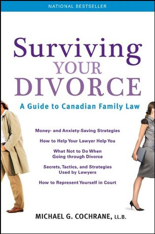 Surviving your divorce a guide to canadian family law by michael g 19894079 solutioingenieria Gallery