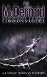 Common Murder (Lindsay Gordon, #2)