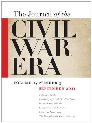 Journal of the Civil War Era: Fall 2011 Issue