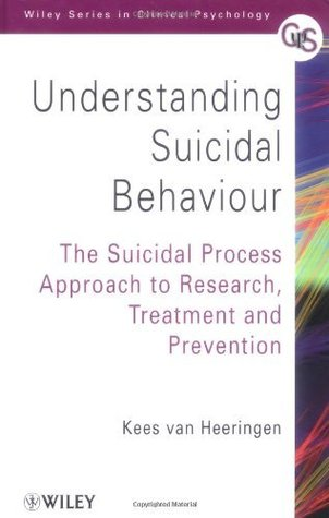 Understanding Suicidal Behaviour: The Suicidal Process Approach to Research, Treatment and Prevention (Wiley Series in Clinical Psychology)