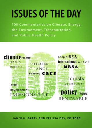 Issues of the Day: 100 Commentaries on Climate, Energy, the Environment, Transportation, and Public Health Policy