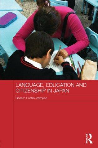 Language, Education and Citizenship in Japan (Japan Anthropology Workshop Series)