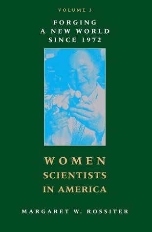 Women Scientists in America: Forging a New World s...