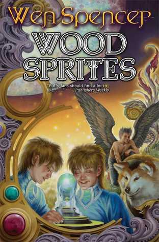 Wood Sprites by Wen Spencer