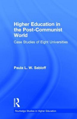 Higher Education in the Post-Communist World: Case Studies of Eight Universities