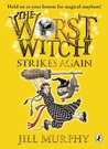 The Worst Witch Strikes Again (Worst Witch, #2)